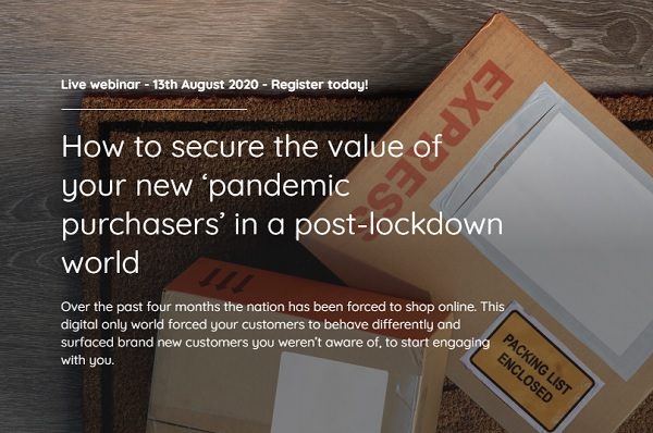 WEBINAR: How to secure the value of your new 'pandemic purchasers' in a post-lockdown world